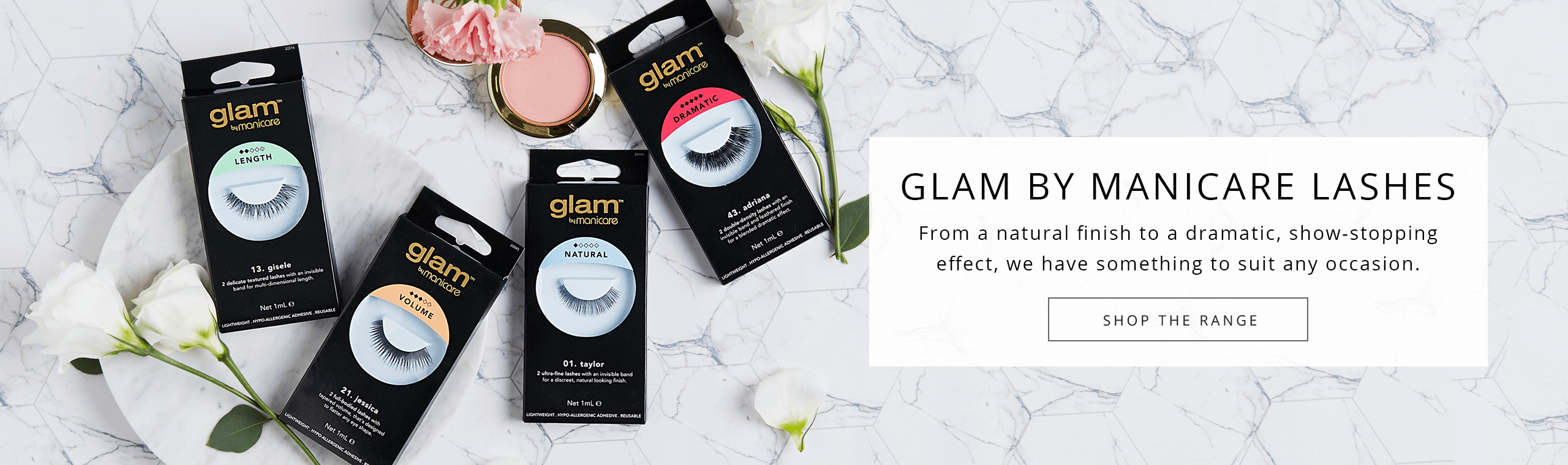 GLAM BY MANICARE LASHES From a natural finish to a dramatic, show-stopping effect, we have something to suit any occasion. Shop the range.